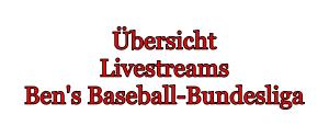 Übersicht zu allen Livestreams der Ben's Baseball-Bundesliga